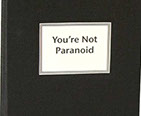 You're Not Paranoid by Ellen Golla.